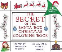 The Secret of the Santa Box Christmas Coloring Book by Christopher Fenoglio