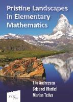 Pristine Landscapes in Elementary Mathematics by Titu Andreescu
