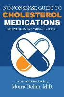 No-Nonsense Guide to Cholesterol Medications Informed Consent and Statin Drugs by Moira Dolan