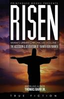 Risen The Accession and Devolution of Yahweh Ben Yahweh: Miami's Urban Chronicles Volume 1 by Thomas Barr Jr