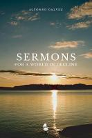 Sermons for a World in Decline by Alfonso Galvez