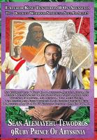 Emperor King Tewodros II of Abyssinia Is Alive! the Biography Life & Times by Sean Alemayehu Tewodros Linzy VII