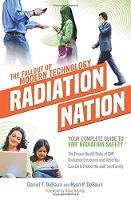Radiation Nation Your Complete Guide to Emf Radiation Safety by Daniel T. Debaun, Ryan P. Debaun