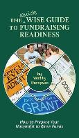 The Quick Wise Guide to Fundraising Readiness How to Prepare Your Nonprofit to Raise Funds by Waddy Thompson