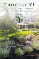 Treeology 101 How Using a Compass and the Sun Can Reveal Your Stunning Home by Tim (Vertex Pharmaceuticals USA) Young