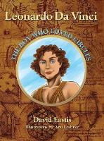 Leonardo Da Vinci The Boy Who Loved Circles by David M Eastis, Christopher Chope