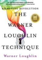The Warner Loughlin Technique An Acting Revolution by Warner Loughlin