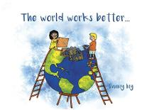 The World Works Better by Danny Iny