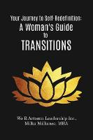 Your Journey to Self-Redefinition A Woman's Guide to Transitions by Milliance Milka