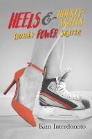 Heels & Hockey Skates Woman Power Skater by Kim Interdonato