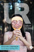 Ur Bible Study Devotion Companion 6-Week Devotional on Self-Image by Diana M. Van Winkle