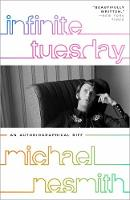 Infinite Tuesday An Autobiographical Riff by Michael Nesmith