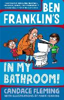 Ben Franklin's In My Bathroom! by Candace Fleming