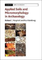 Applied Soils and Micromorphology in Archaeology by Richard I. (University College London) MacPhail, Paul (Boston University) Goldberg