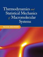 Thermodynamics and Statistical Mechanics of Macromolecular Systems by Michael (University of Georgia) Bachmann