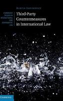 Third-Party Countermeasures in International Law by Martin Dawidowicz