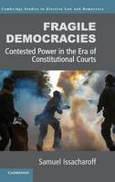 Fragile Democracies Contested Power in the Era of Constitutional Courts by Samuel (New York University) Issacharoff