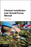 Criminal Jurisdiction over Armed Forces Abroad by Rain (University of Melbourne) Liivoja, Eyal Benvenisti
