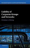 Liability of Corporate Groups and Networks by Christian (Queen Mary University of London) Witting
