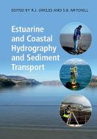 Estuarine and Coastal Hydrography and Sediment Transport by Reginald (Plymouth Marine Laboratory) Uncles