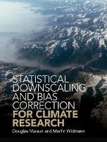 Statistical Downscaling and Bias Correction for Climate Research by Douglas (Karl-Franzens-Universitat Graz, Austria) Maraun, Martin (University of Birmingham) Widmann