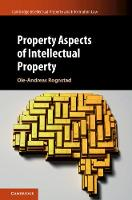 Property Aspects of Intellectual Property by Ole-Andreas (Universitetet i Oslo) Rognstad