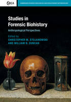 Studies in Forensic Biohistory Anthropological Perspectives by Christopher Stojanowski