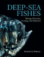 Deep-Sea Fishes Biology, Diversity, Ecology and Fisheries by Imants G. (University of Aberdeen) Priede