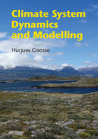 Climate System Dynamics and Modelling by Hugues (Universite Catholique de Louvain, Belgium) Goosse
