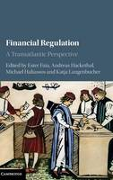 Financial Regulation A Transatlantic Perspective by Ester (Goethe-Universitat Frankfurt Am Main) Faia