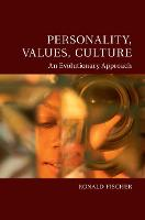Personality, Values, Culture An Evolutionary Approach by Ronald (Victoria University of Wellington) Fischer