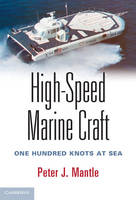 High-Speed Marine Craft One Hundred Knots at Sea by Peter J. Mantle