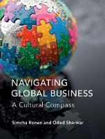 Navigating Global Business A Cultural Compass by Simcha (Tel-Aviv University) Ronen, Oded (Ohio State University) Shenkar