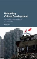 Unmaking China's Development The Function and Credibility of Institutions by Peter (Technische Universiteit Delft, The Netherlands) Ho