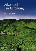 Advances in Tea Agronomy by Mike (Cranfield University, UK) Carr