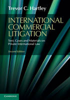 International Commercial Litigation Text, Cases and Materials on Private International Law by Trevor C. (London School of Economics and Political Science) Hartley