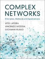 Complex Networks Principles, Methods and Applications by Vito (Queen Mary University of London) Latora, Vincenzo (Queen Mary University of London) Nicosia, Giovanni (Universit.. Russo