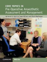Core Topics in Pre-Operative Anaesthetic Assessment and Management by Agnieszka (St George's Hospital, London) Crerar-Gilbert