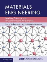 Materials Engineering Bonding, Structure, and Structure-Property Relationships by Susan (Pennsylvania State University) Trolier-McKinstry, Robert E. (Pennsylvania State University) Newnham
