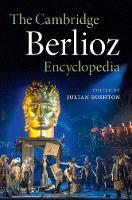 The Cambridge Berlioz Encyclopedia by Julian (University of Leeds) Rushton