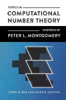 Topics in Computational Number Theory Inspired by Peter L. Montgomery by Joppe W. Bos