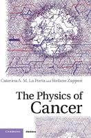 The Physics of Cancer by Caterina (Universit... degli Studi di Milano) La Porta, Stefano (Universit... degli Studi di Milano) Zapperi