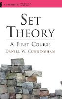 Set Theory A First Course by Daniel W. (State University of New York, Buffalo) Cunningham