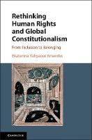 Rethinking Human Rights and Global Constitutionalism From Inclusion to Belonging by Ekaterina (National University of Ireland, Galway) Yahyaoui Krivenko