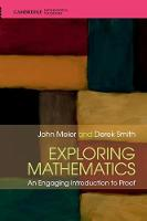 Exploring Mathematics An Engaging Introduction to Proof by John (Lafayette College, Pennsylvania) Meier, Derek (Lafayette College, Pennsylvania) Smith