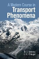 A Modern Course in Transport Phenomena by David (Illinois Institute of Technology) Venerus, Hans Christian Oettinger