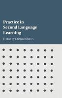 Practice in Second Language Learning by Christian (University of Liverpool) Jones