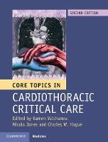 Core Topics in Cardiothoracic Critical Care by Kamen Valchanov