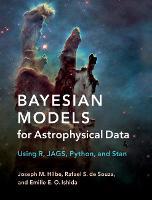 Bayesian Models for Astrophysical Data Using R, JAGS, Python, and Stan by Joseph M. Hilbe, Rafael S. de Souza, Emille E. O. Ishida