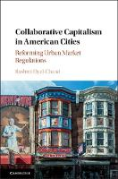 Collaborative Capitalism in American Cities Reforming Urban Market Regulations by Rashmi Dyal-Chand